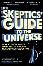 The Skeptics' Guide to the Universe: How To Know What's Really Real in a World Increasingly Full of Fake (English Edition)