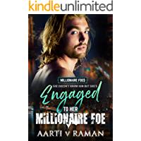 Engaged To Her Millionaire Foe: A Hot British Billionaire Enemies To Lovers Romance (The Millionaire Foes Book 3)