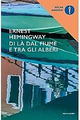 Di là dal fiume e tra gli alberi (Oscar scrittori moderni Vol. 189) Formato Kindle