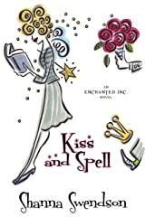 Kiss and Spell (Enchanted, Inc. Book 7) Kindle Edition