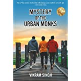 Mystery of The Urban Monks - One of The Top Ten Books That Will Change Your Outlook Towards Life