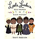 Little Leaders: Bold Women in Black History (English Edition)