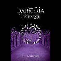 Darkeria, L'Octogone: (Tome 2)