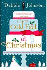 Cold Feet at Christmas: The perfect heartwarming and cosy Christmas romantic comedy Kindle Edition
