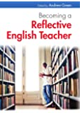 Becoming a reflective english teacher