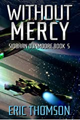 Without Mercy (Siobhan Dunmoore Book 5) Kindle Edition