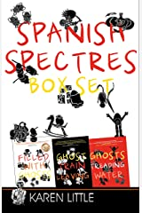 Spanish Spectres (Boxset): Filled With Ghosts | Ghost Train Leaving | Ghosts Treading Water Kindle Edition