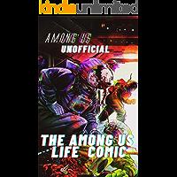 Among Us (Unofficial) : The Among Us Life Comic (Among Us Comic Duds Book 4)