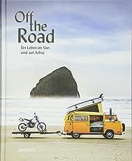 Off the Road. Ein Leben im Van und auf Achse