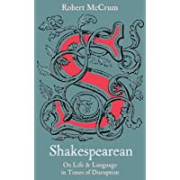 Shakespearean: On Life & Language in Times of Disruption