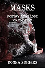 Masks: Poetry And Prose On Emotion (Getting Your Life Back Book 2) Kindle Edition