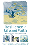 Resilience in Life and Faith: Finding your strength in God