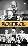 DEMYTHSIFYING MYTHS : Demystifying 18 Myths about India