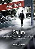 Salim - Ein syrischer Flüchtling bei mir zu Gast: Eine wahre Geschichte