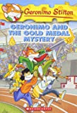 Geronimo and the Gold Medal Mystery: 33 (Geronimo Stilton)
