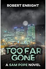 Too Far Gone (Sam Pope Series Book 4) Kindle Edition