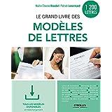 Le grand livre des modèles de lettres: 1200 modèles - Tous les modèles en téléchargement (EYROLLES)