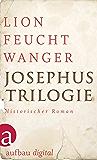 Josephus-Trilogie: (Der jüdische Krieg / Die Söhne / Der Tag wird kommen)