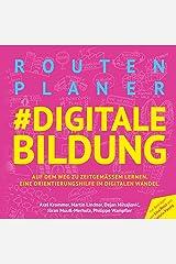 Routenplaner #digitale Bildung: Auf dem Weg zu zeitgemäßer Bildung. Eine Orientierungshilfe im digitalen Wandel. Gebundene Ausgabe
