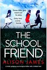 The School Friend: A totally gripping psychological thriller with a brilliant twist Kindle Edition