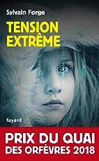 Tension extrême : Prix du Quai des orfèvres 2018 (French Edition)