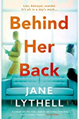 Behind Her Back: A gripping novel of workplace rivalry, backstabbing and betrayal (StoryWorld Book 2) Kindle Edition