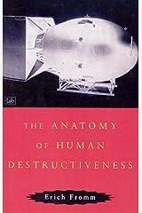 The Anatomy Of Human Destructiveness Paperback