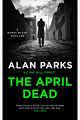 The April Dead (A Harry McCoy Thriller Book 4) Kindle Edition
