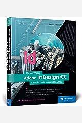 Adobe InDesign CC: Schritt für Schritt zum perfekten Layout Gebundene Ausgabe