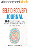 Self Discovery Journal: 200 Questions to Find Who You Are and What You Want in All Areas of Life (Self Discovery Journal, Self Discovery Questions) (English Edition)