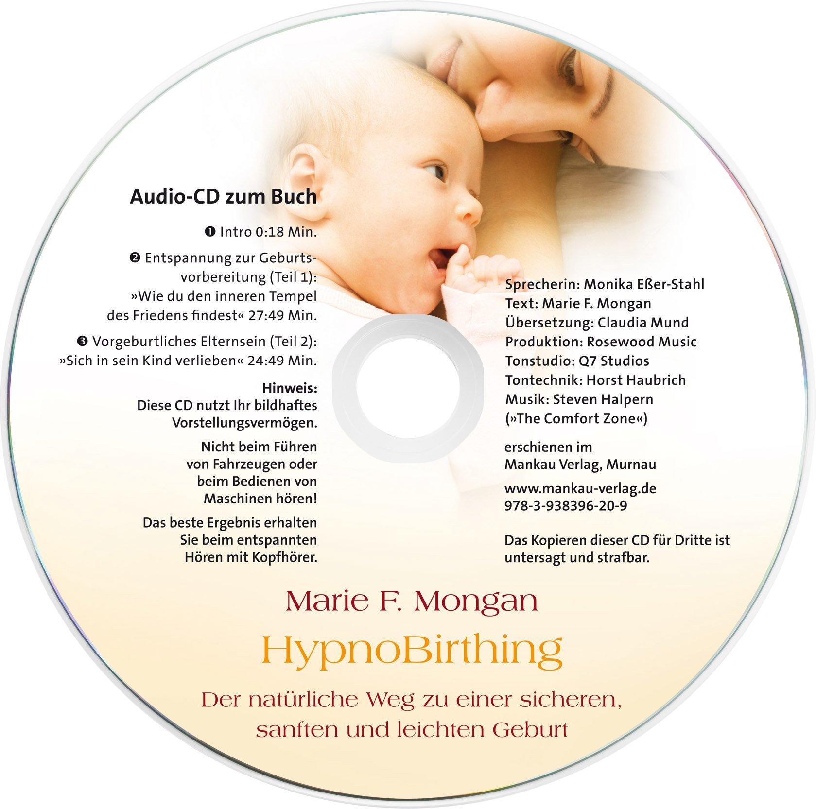 HypnoBirthing. Der natürliche Weg zu einer sicheren, sanften und leichten Geburt: Die Mongan-Methode – 10000fach bewährt! Mit Audio-CD!