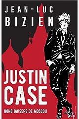 Justin Case: Tome 4 : Bons baisers de Moscou Format Kindle