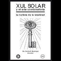 Xul Solar y el arte combinatoria: La belleza de la totalidad (Oraculo Ebook nº 1) (Spanish Edition)