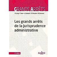 Les grands arrêts de la jurisprudence administrative - 22e ed.