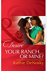 Your Ranch...Or Mine? (Mills & Boon Desire) (The Good, the Bad and the Texan Book 3) Kindle Edition