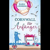 Cornwall für Anfänger: Liebesroman (Küstensehnsucht 1)