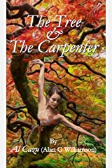 The Tree & The Carpenter Kindle Edition