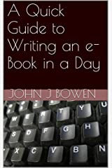 A Quick Guide to Writing an e-Book in a Day (That Consultant Bloke's Quick Guides 7) Kindle Edition