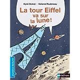 La Tour Eiffel va sur la lune - Premières Lectures CP Niveau 1 - Dès 6 ans (PREMIERE LECTURE)