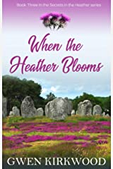 When the Heather Blooms: A heartwarming Scottish family saga (Secrets in the Heather series Book 3) Kindle Edition