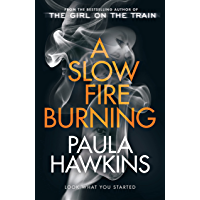 A Slow Fire Burning: The addictive new Sunday Times No.1 bestseller from the author of The Girl on the Train (English…