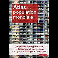 Atlas de la population mondiale: Croissance démographique, vieillissement et migrations : trois grands défis pour l…