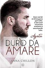 Duro da amare - Agata (Pietre Preziose - Trilogia Vol. 3) Formato Kindle