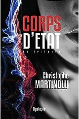 Corps d'État: La trilogie « La France bascule en dictature » · Thriller d'Anticipation Young Adult Format Kindle
