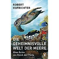 Die geheimnisvolle Welt der Meere: Eine Reise ins Reich der Tiefe