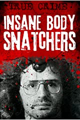 Insane Body Snatchers: Kidnapping, Torture and Sexual Abuse (Hostages Book 2) Kindle Edition