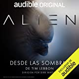 Alien: Desde las sombras (Narración en Castellano): An Audible Original Drama