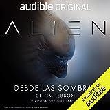 Alien: Desde las sombras (Narración en Castellano): An Audible Original Drama
