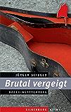 Brutal vergeigt: Ein Baden-Württemberg-Krimi