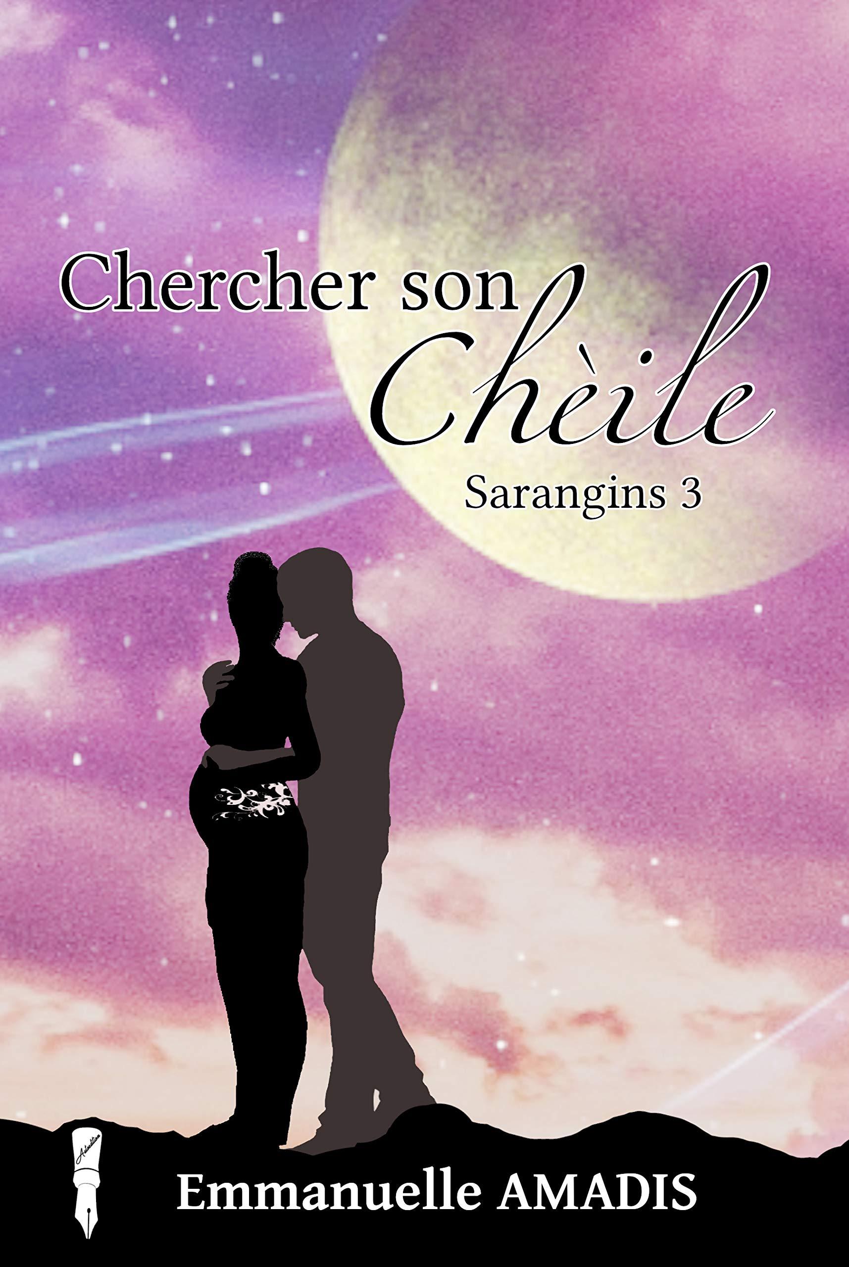 Chercher son Chèile (Sarangins t. 3) por Emmanuelle Amadis